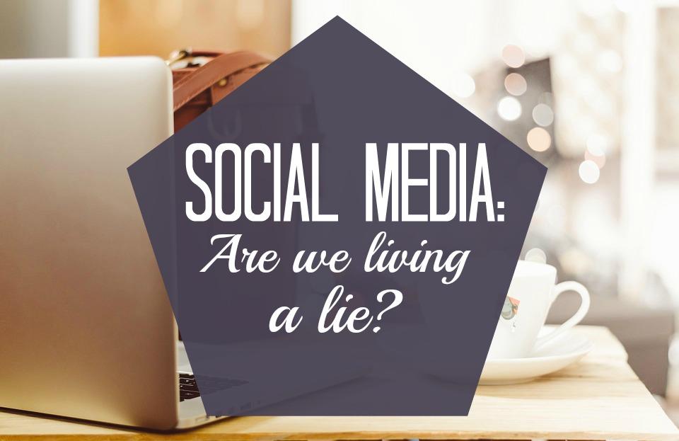 social-media-are-we-living-a-lie