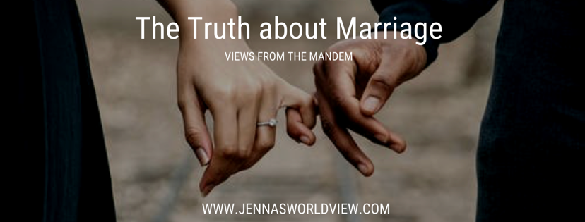 Part 4 - MARRIAGE - Views from the Mandem is a blog series that covers topics relevant to the Black male experience. Read more at Jennasworldview.com